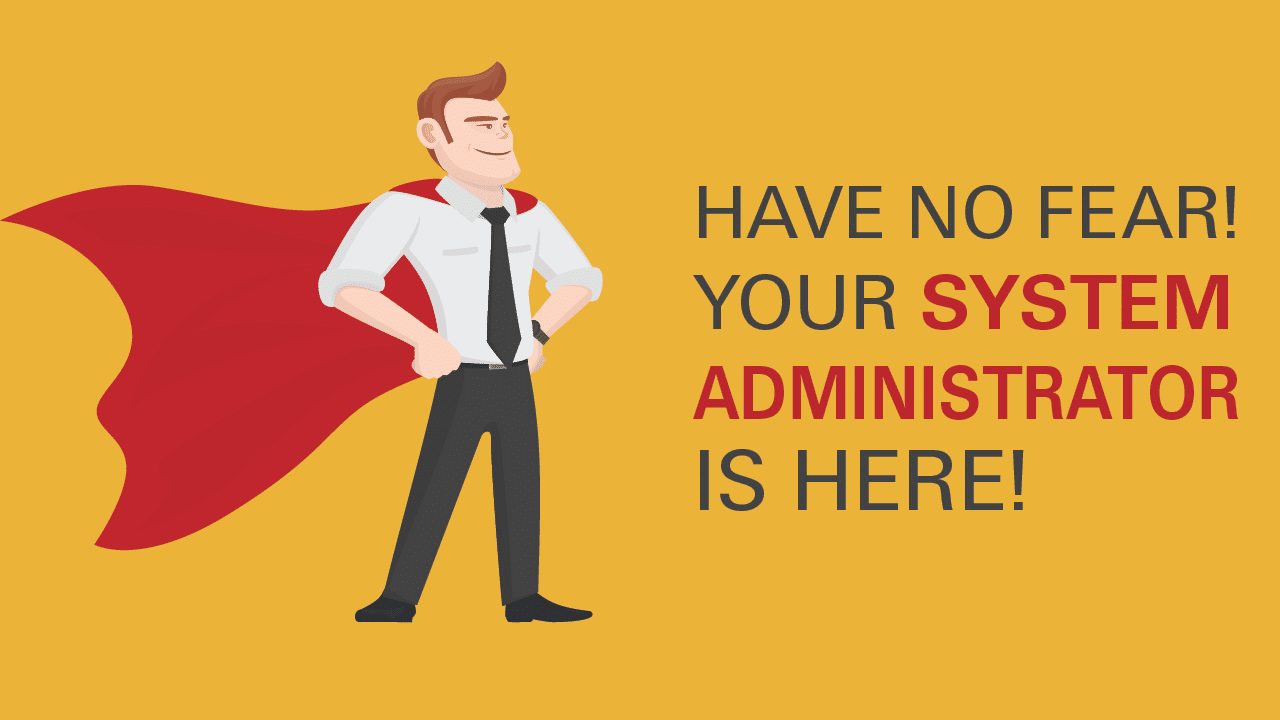 Administrator - Your system administrator is here