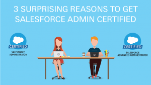 Salesforce-Administrator-Certificatio-3-Surprising-Reasons-to-Get-Your-Admin-Certification