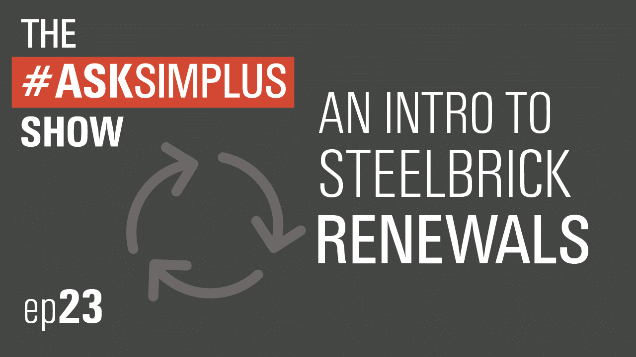 #AskSimplus Ep-23-An-Intro-to-SteelBrick-Renewals