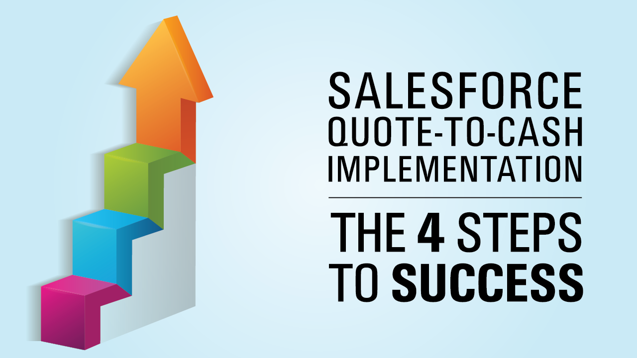 Quote To Cash Simplus  Salesforce Cpq Implementation 4 Steps To Success