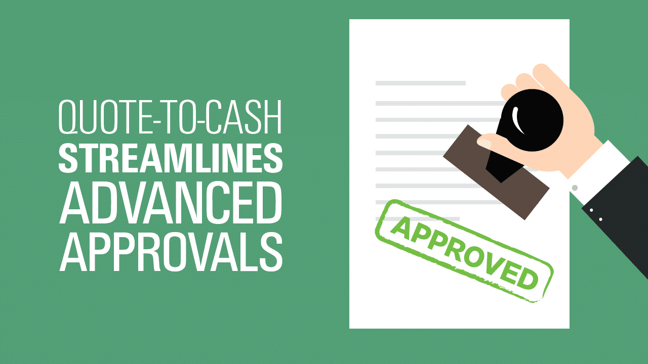 Quote To Cash Quotetocash Streamlines Your Advanced Approvals