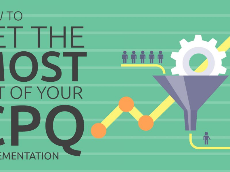 get the most out of your cpq