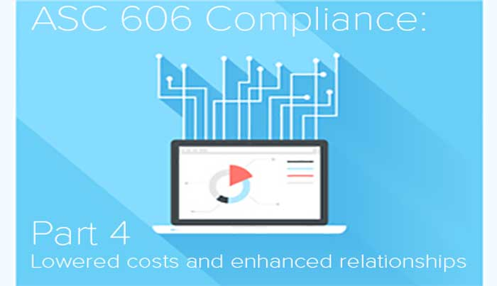 How ASC 606 will lower costs and enhance customer relationships